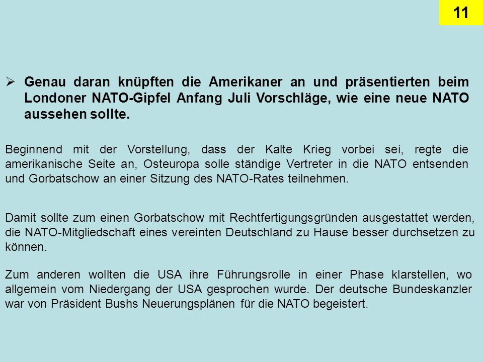 Genau daran knüpften die Amerikaner an und präsentierten beim Londoner NATO-Gipfel Anfang Juli Vorschläge, wie eine neue NATO aussehen sollte.