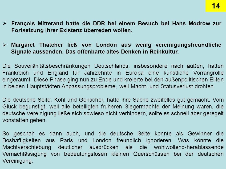 François Mitterand hatte die DDR bei einem Besuch bei Hans Modrow zur Fortsetzung ihrer Existenz überreden wollen.