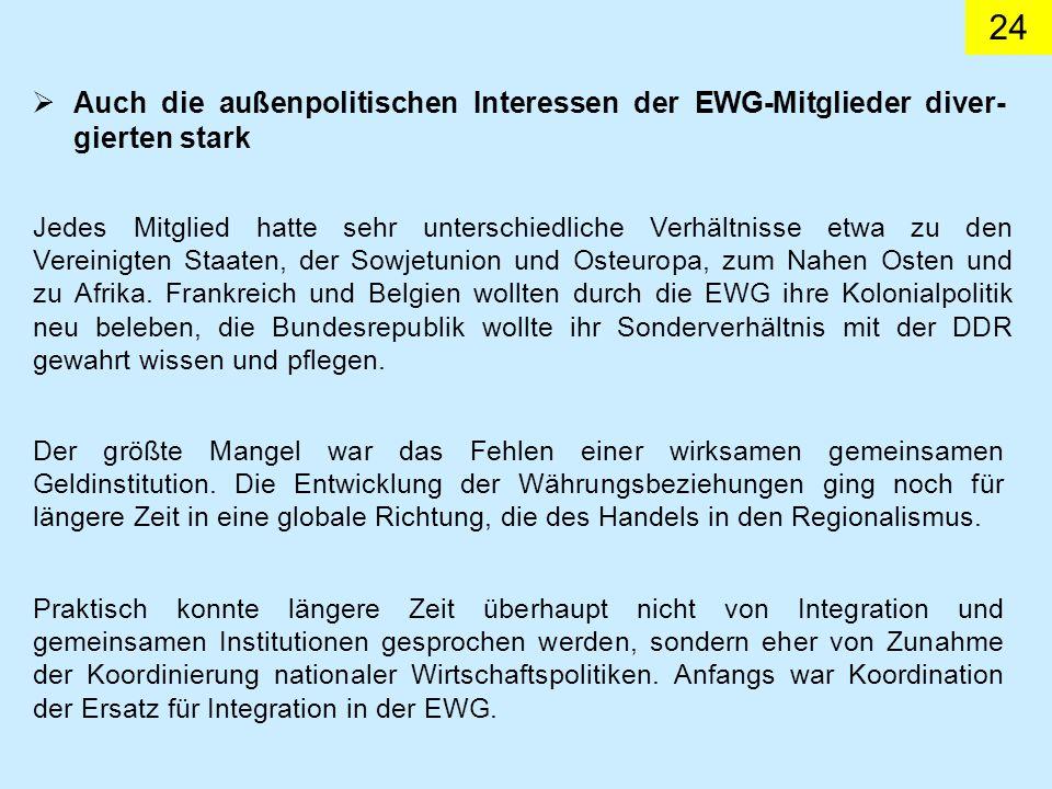 Auch die außenpolitischen Interessen der EWG-Mitglieder diver-gierten stark