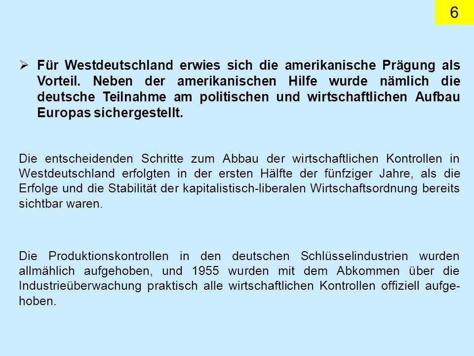Für Westdeutschland erwies sich die amerikanische Prägung als Vorteil