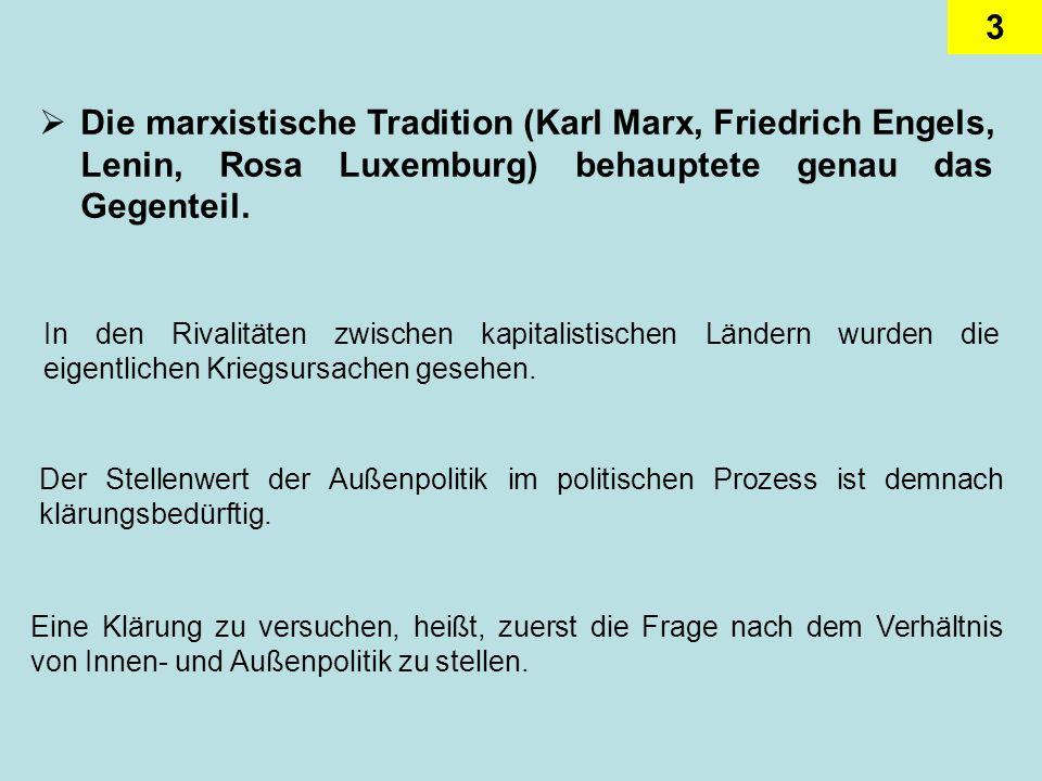 Die marxistische Tradition (Karl Marx, Friedrich Engels, Lenin, Rosa Luxemburg) behauptete genau das Gegenteil.