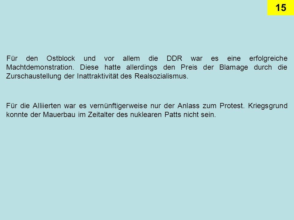 Für den Ostblock und vor allem die DDR war es eine erfolgreiche Machtdemonstration. Diese hatte allerdings den Preis der Blamage durch die Zurschaustellung der Inattraktivität des Realsozialismus.