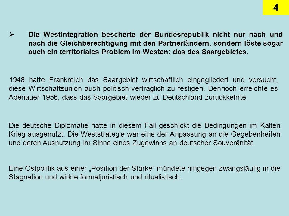 Die Westintegration bescherte der Bundesrepublik nicht nur nach und nach die Gleichberechtigung mit den Partnerländern, sondern löste sogar auch ein territoriales Problem im Westen: das des Saargebietes.