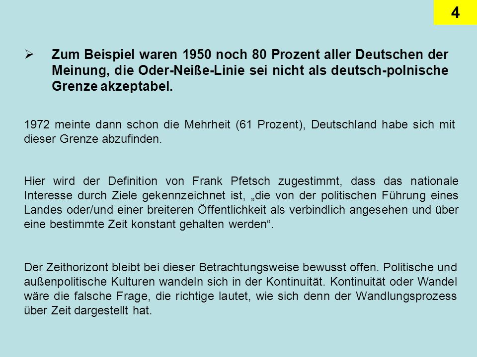 Zum Beispiel waren 1950 noch 80 Prozent aller Deutschen der Meinung, die Oder-Neiße-Linie sei nicht als deutsch-polnische Grenze akzeptabel.