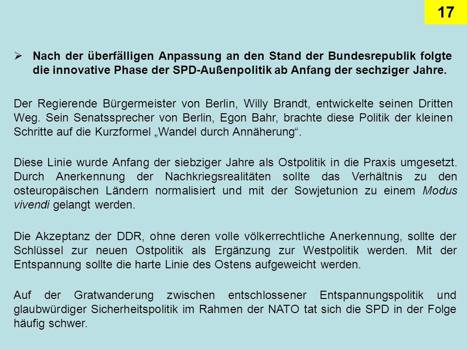 Nach der überfälligen Anpassung an den Stand der Bundesrepublik folgte die innovative Phase der SPD-Außenpolitik ab Anfang der sechziger Jahre.
