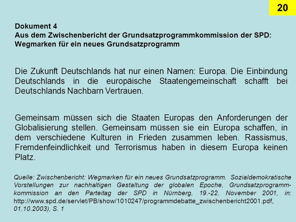 Dokument 4 Aus dem Zwischenbericht der Grundsatzprogrammkommission der SPD: Wegmarken für ein neues Grundsatzprogramm.