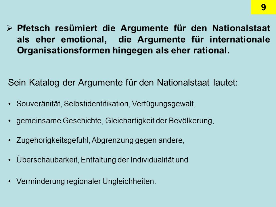 Sein Katalog der Argumente für den Nationalstaat lautet: