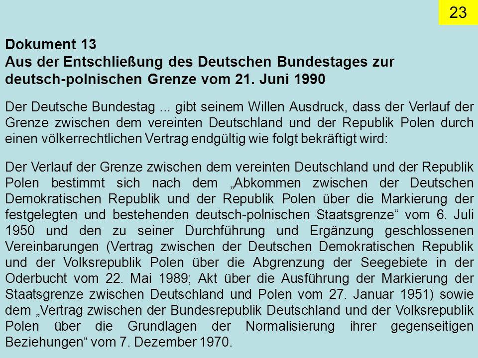 Dokument 13 Aus der Entschließung des Deutschen Bundestages zur deutsch-polnischen Grenze vom 21. Juni 1990.