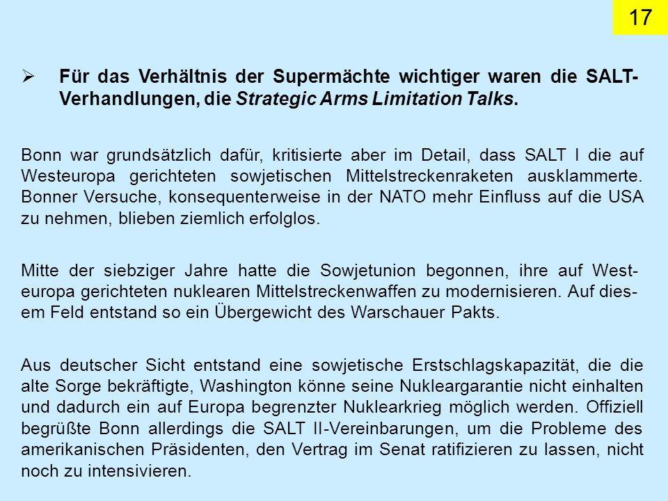 Für das Verhältnis der Supermächte wichtiger waren die SALT-Verhandlungen, die Strategic Arms Limitation Talks.