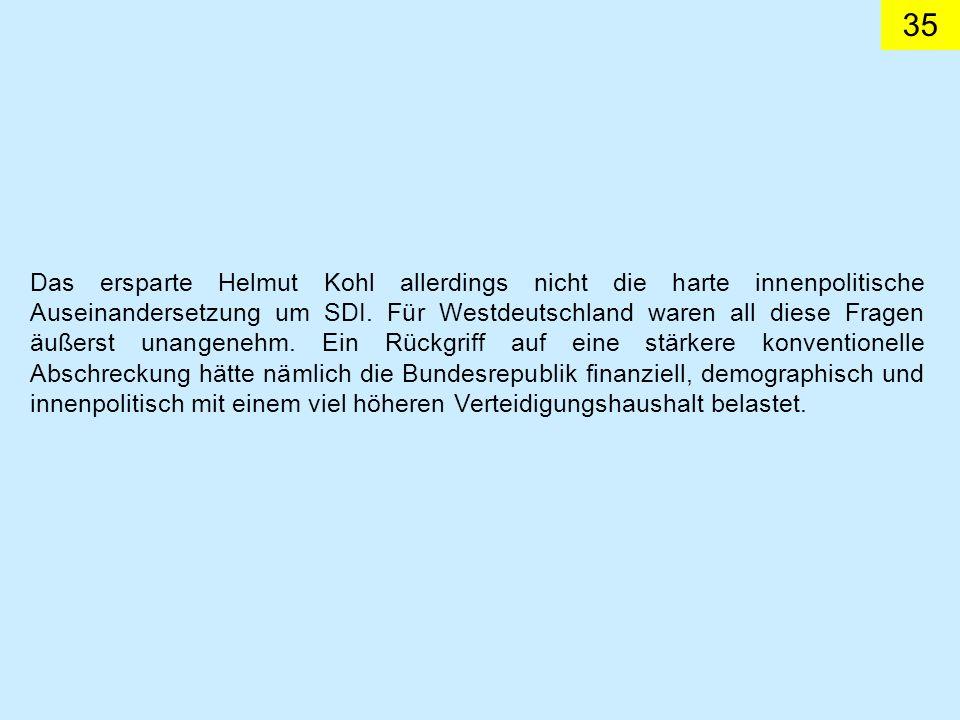 Das ersparte Helmut Kohl allerdings nicht die harte innenpolitische Auseinandersetzung um SDI.