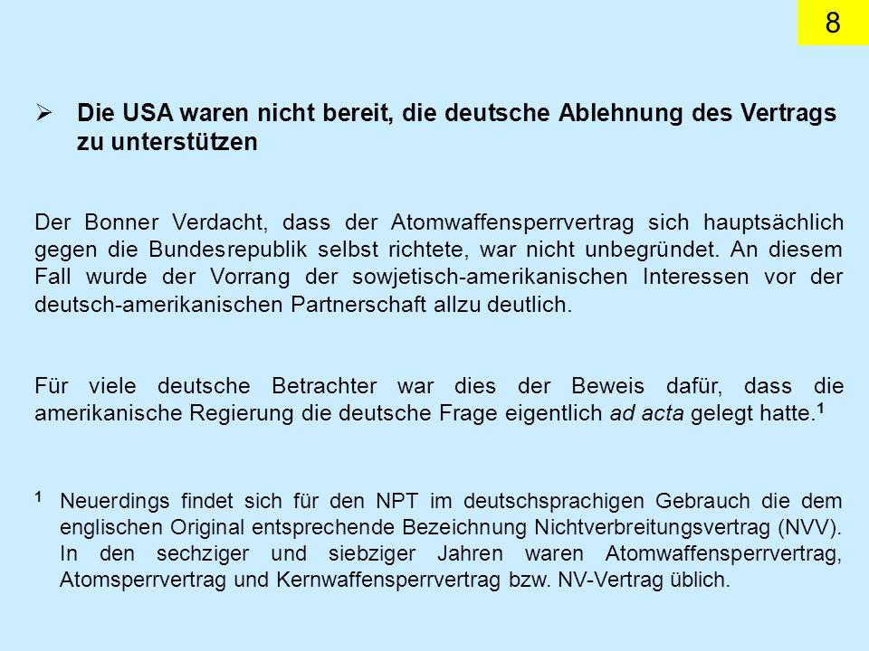Die USA waren nicht bereit, die deutsche Ablehnung des Vertrags zu unterstützen