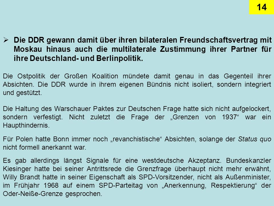 Die DDR gewann damit über ihren bilateralen Freundschaftsvertrag mit Moskau hinaus auch die multilaterale Zustimmung ihrer Partner für ihre Deutschland- und Berlinpolitik.