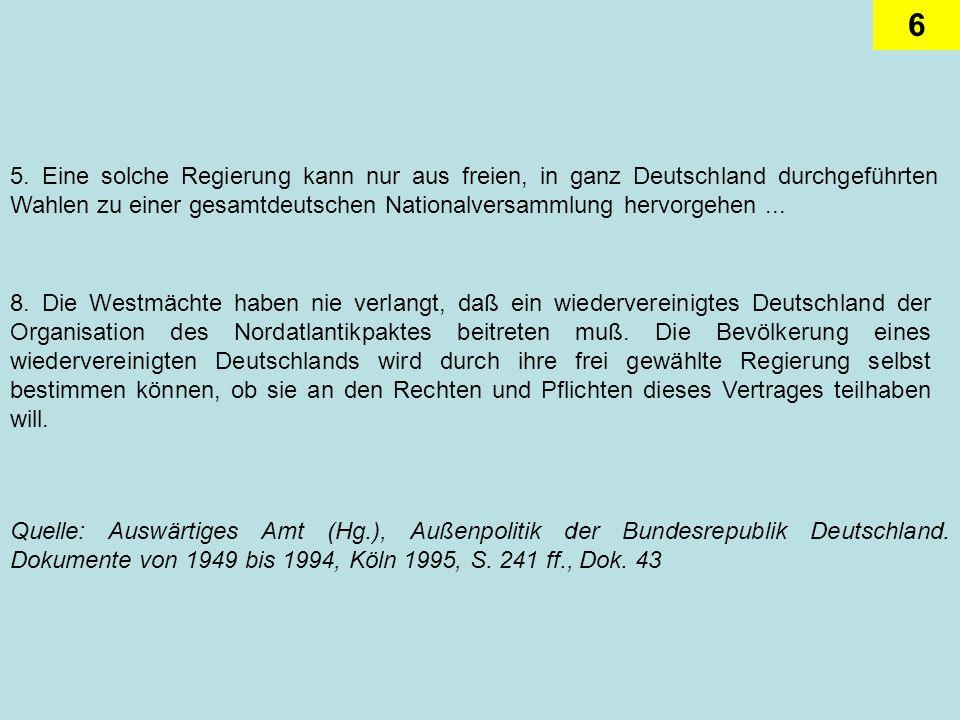 5. Eine solche Regierung kann nur aus freien, in ganz Deutschland durchgeführten Wahlen zu einer gesamtdeutschen Nationalversammlung hervorgehen ...