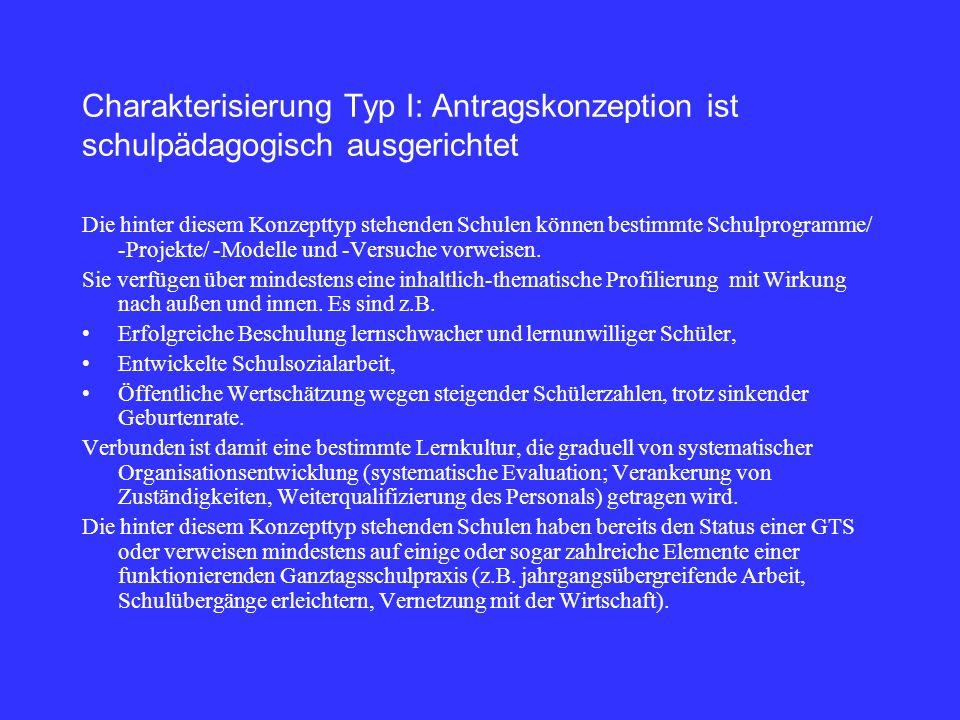 Charakterisierung Typ I: Antragskonzeption ist schulpädagogisch ausgerichtet