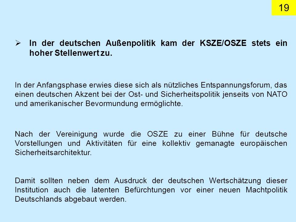 In der deutschen Außenpolitik kam der KSZE/OSZE stets ein hoher Stellenwert zu.