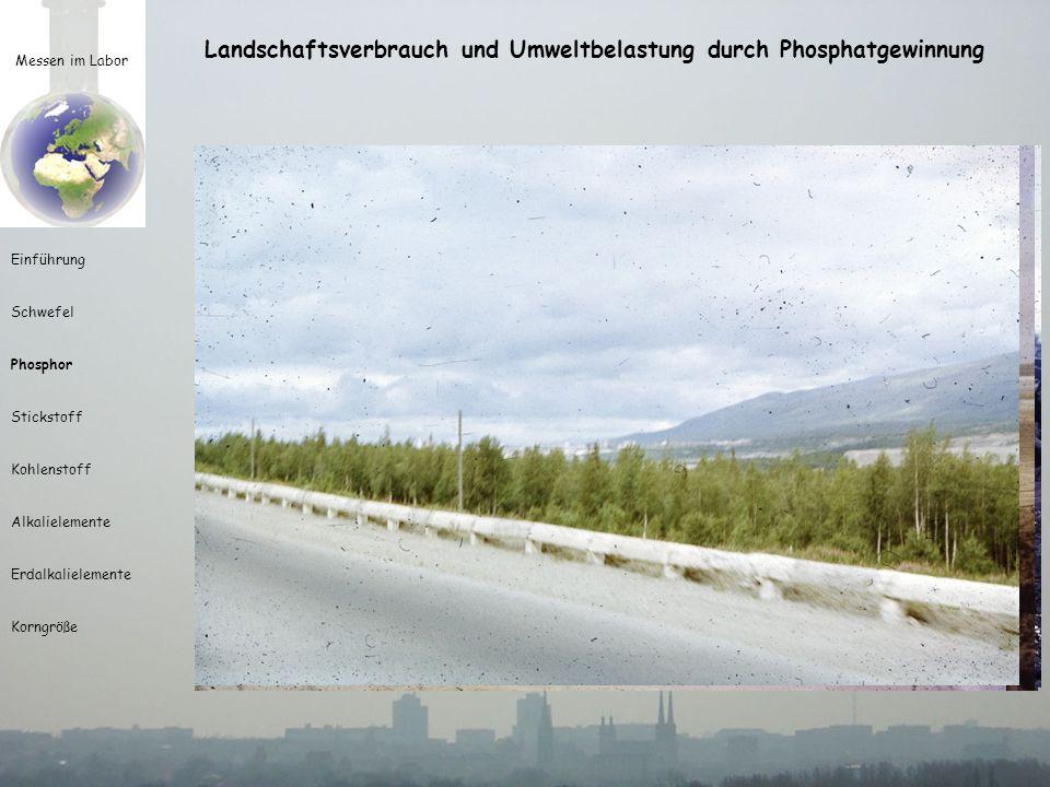 Landschaftsverbrauch und Umweltbelastung durch Phosphatgewinnung