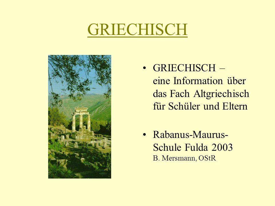 GRIECHISCH GRIECHISCH – eine Information über das Fach Altgriechisch für Schüler und Eltern.