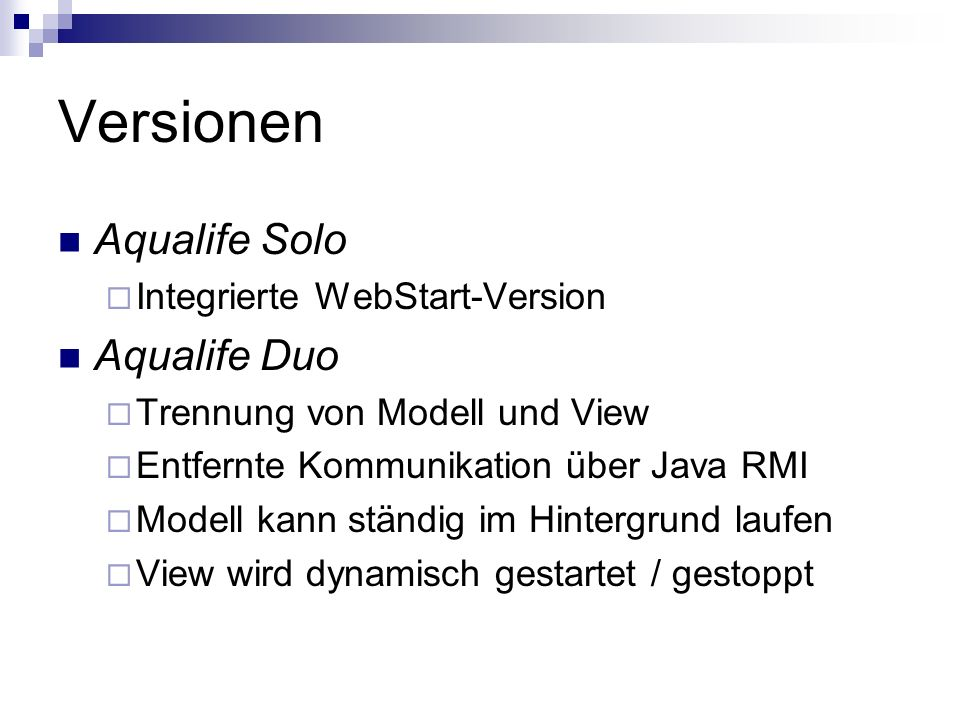 Versionen Aqualife Solo Aqualife Duo Integrierte WebStart-Version