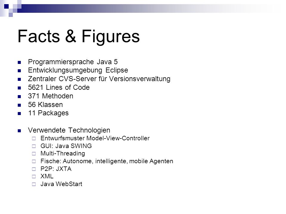 Facts & Figures Programmiersprache Java 5 Entwicklungsumgebung Eclipse