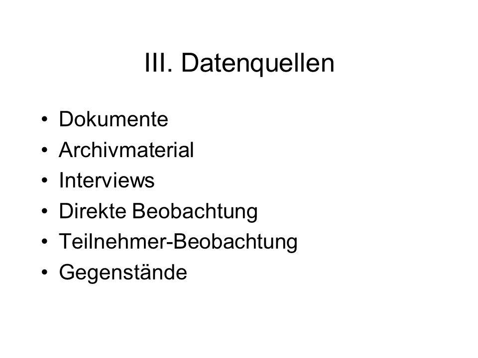 III. Datenquellen Dokumente Archivmaterial Interviews