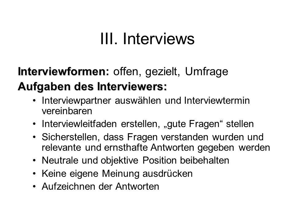 III. Interviews Interviewformen: offen, gezielt, Umfrage