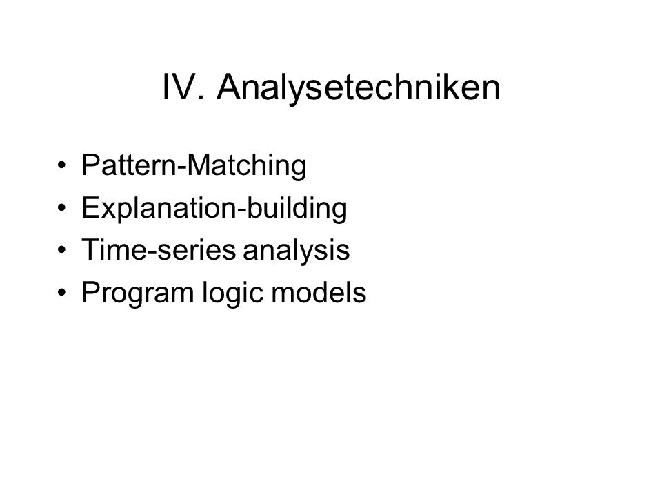 IV. Analysetechniken Pattern-Matching Explanation-building