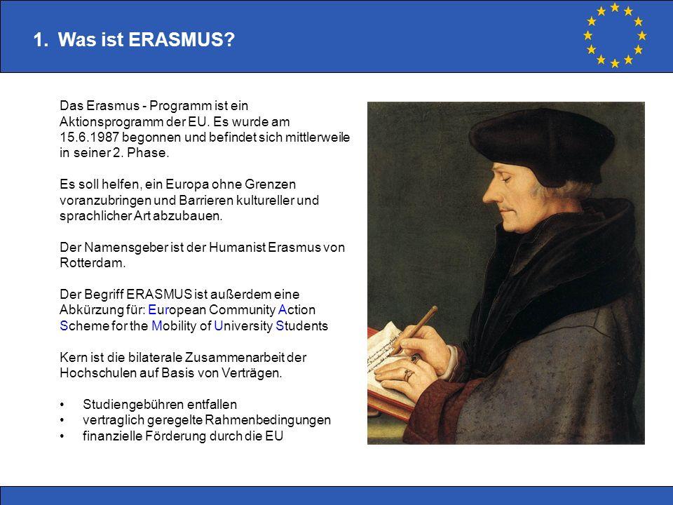 Was ist ERASMUS Das Erasmus - Programm ist ein
