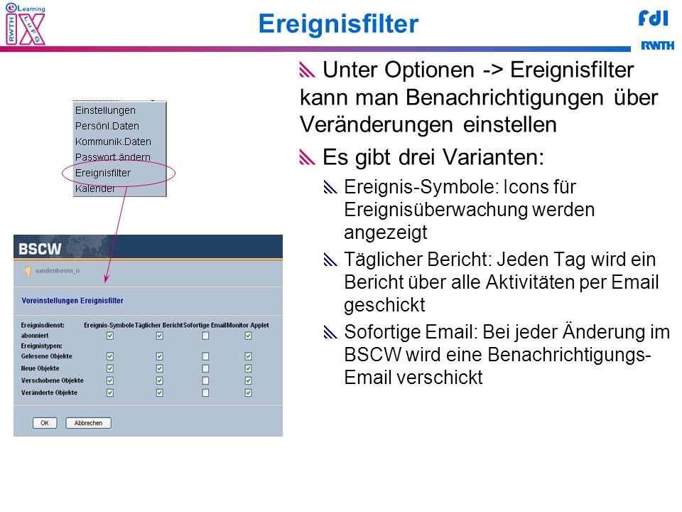 Ereignisfilter Unter Optionen -> Ereignisfilter kann man Benachrichtigungen über Veränderungen einstellen.