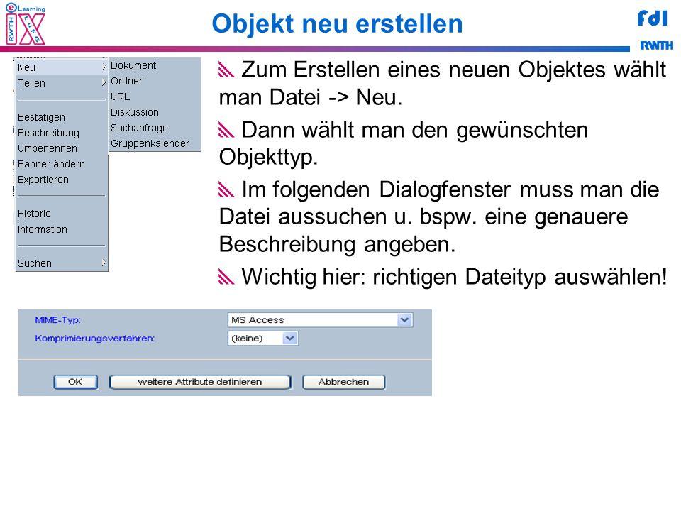 Objekt neu erstellen Zum Erstellen eines neuen Objektes wählt man Datei -> Neu. Dann wählt man den gewünschten Objekttyp.