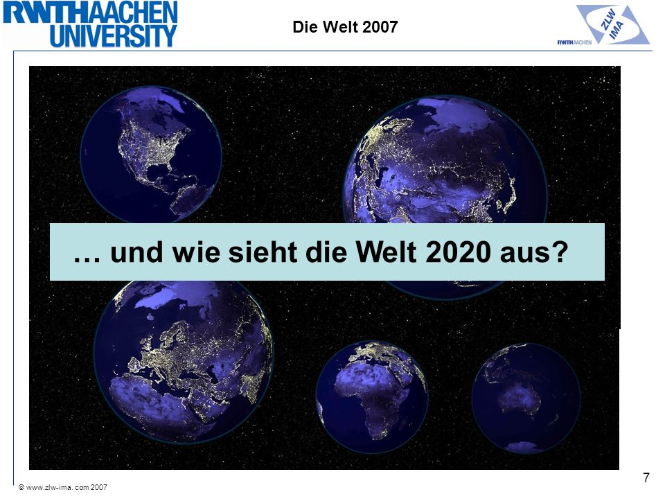 … und wie sieht die Welt 2020 aus