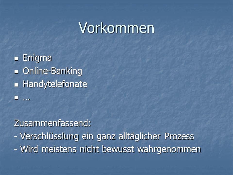 Vorkommen Enigma Online-Banking Handytelefonate … Zusammenfassend: