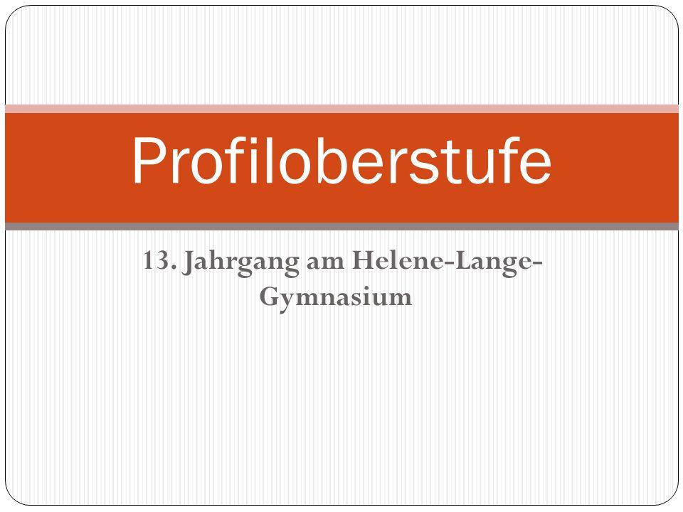 13. Jahrgang am Helene-Lange- Gymnasium