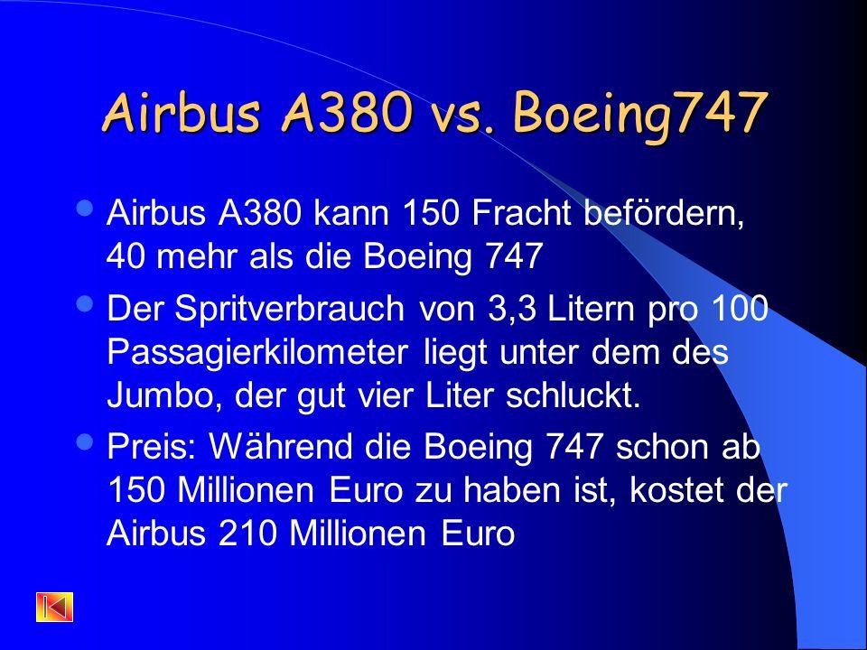 Airbus A380 vs. Boeing747 Airbus A380 kann 150 Fracht befördern, 40 mehr als die Boeing 747.