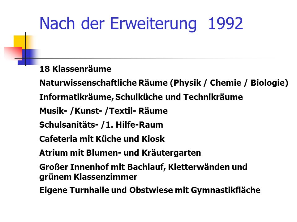 Nach der Erweiterung 1992 18 Klassenräume