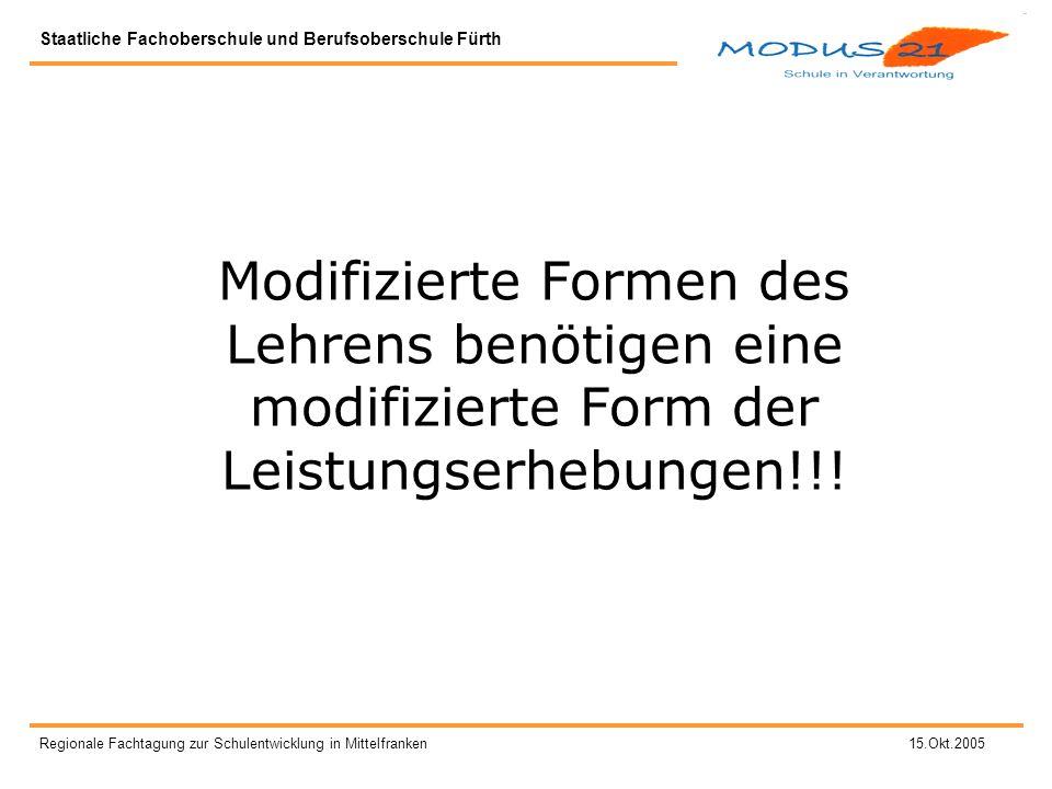 Modifizierte Formen des Lehrens benötigen eine modifizierte Form der Leistungserhebungen!!!