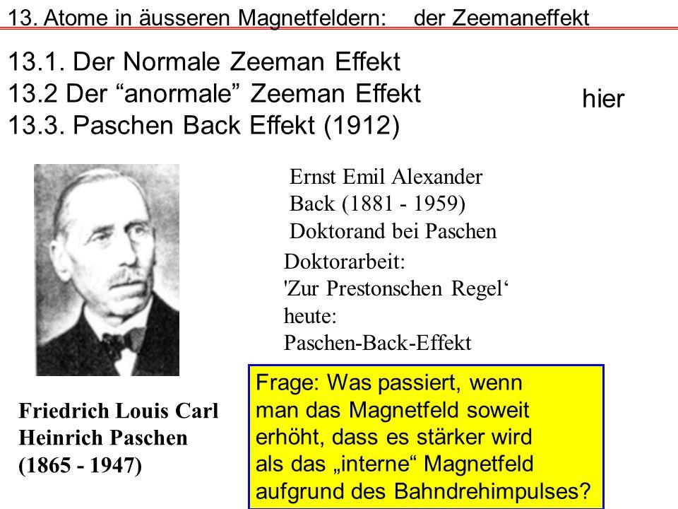 13.1. Der Normale Zeeman Effekt 13.2 Der anormale Zeeman Effekt