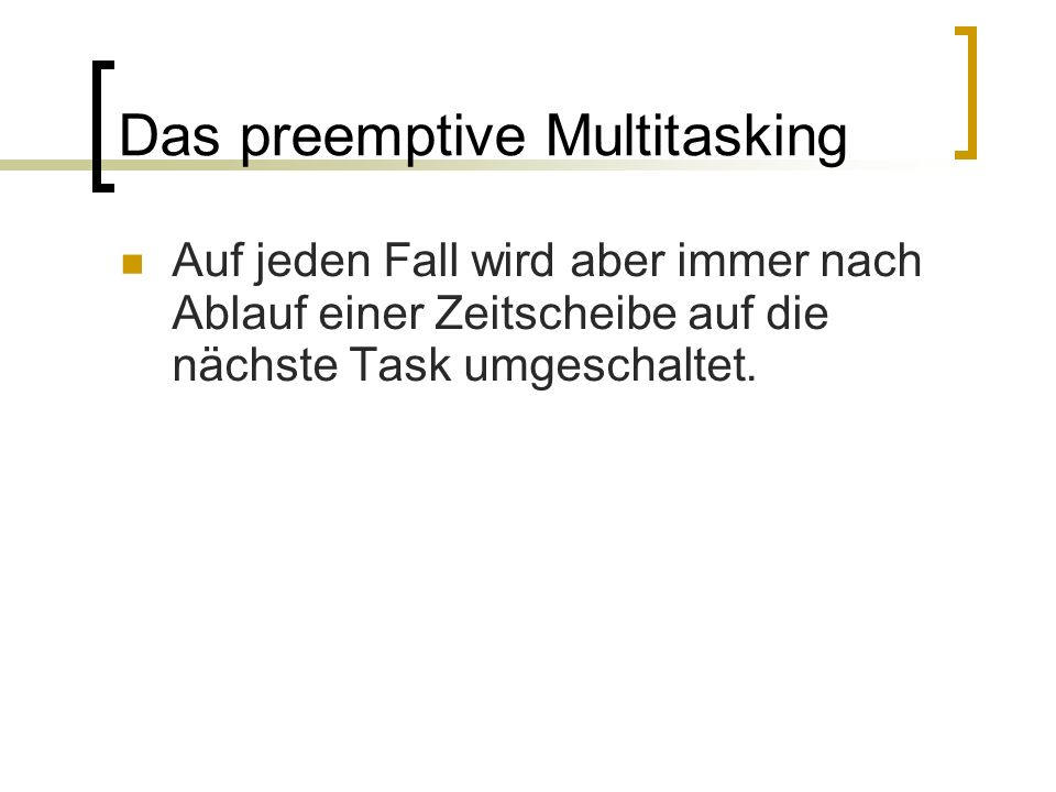 Das preemptive Multitasking