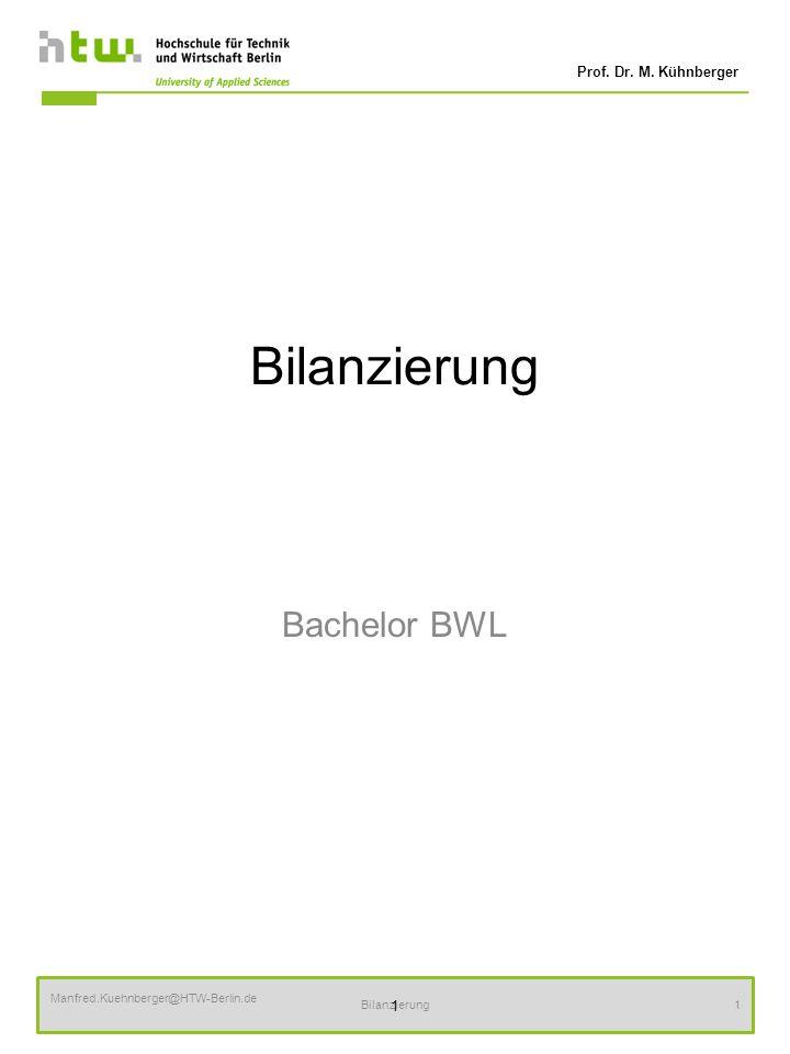 Bilanzierung Bachelor BWL 1 Manfred.Kuehnberger@HTW-Berlin.de