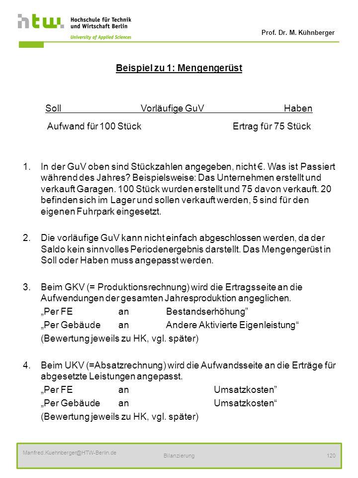 Beispiel zu 1: Mengengerüst Soll Vorläufige GuV Haben