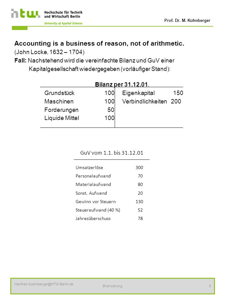 Accounting is a business of reason, not of arithmetic.