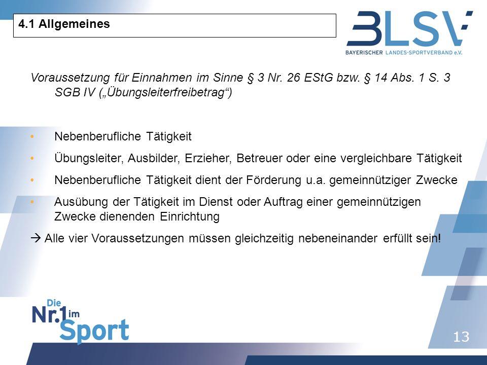"""4.1 Allgemeines Voraussetzung für Einnahmen im Sinne § 3 Nr. 26 EStG bzw. § 14 Abs. 1 S. 3 SGB IV (""""Übungsleiterfreibetrag )"""