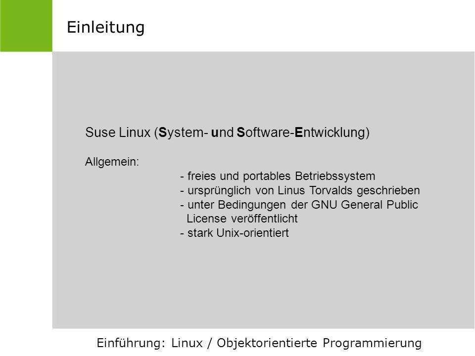 Einleitung Suse Linux (System- und Software-Entwicklung) Allgemein: