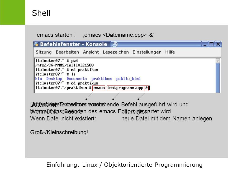 "Shell emacs starten : ""emacs <Dateiname.cpp> &"
