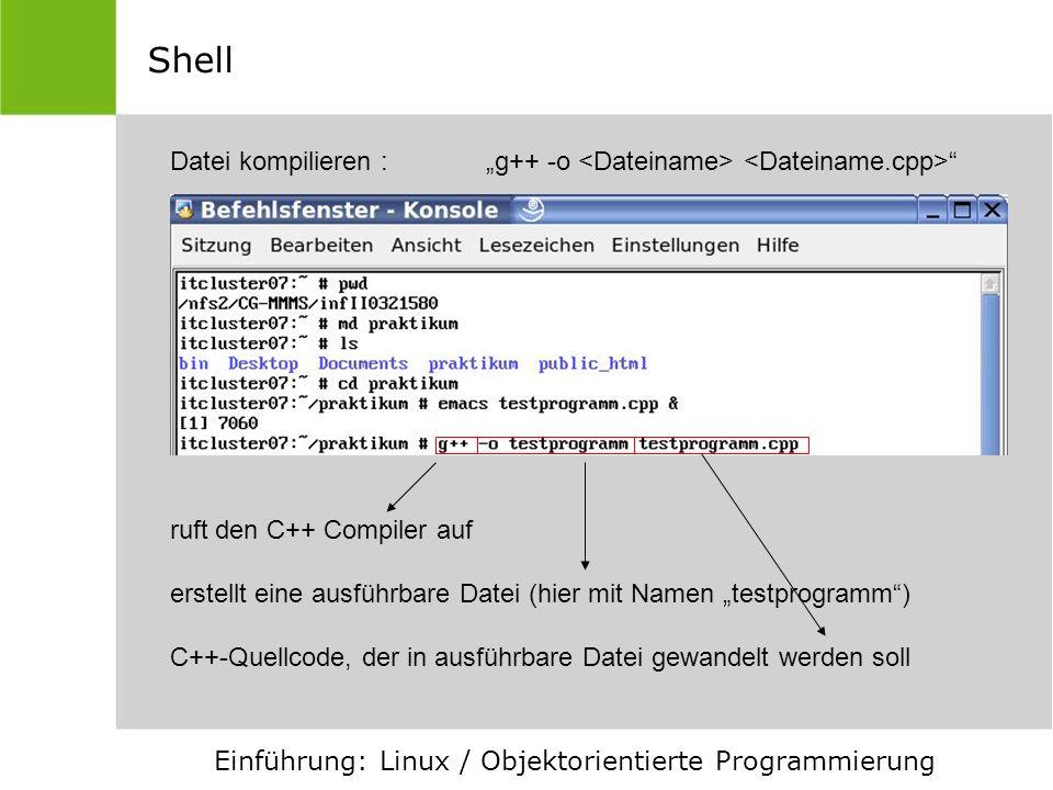 """ShellDatei kompilieren : """"g++ -o <Dateiname> <Dateiname.cpp> ruft den C++ Compiler auf."""