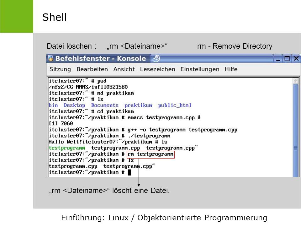 "Shell Datei löschen : ""rm <Dateiname> rm - Remove Directory"