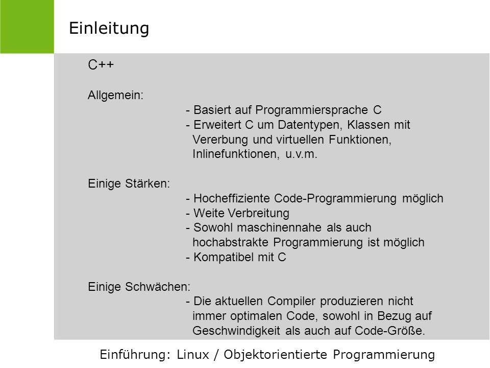 Einleitung C++ Allgemein: - Basiert auf Programmiersprache C