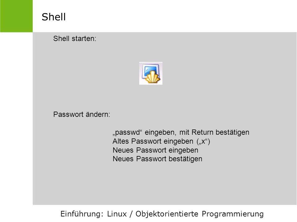 Shell Shell starten: Passwort ändern: