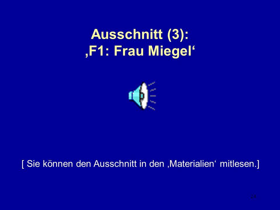 Ausschnitt (3): 'F1: Frau Miegel'