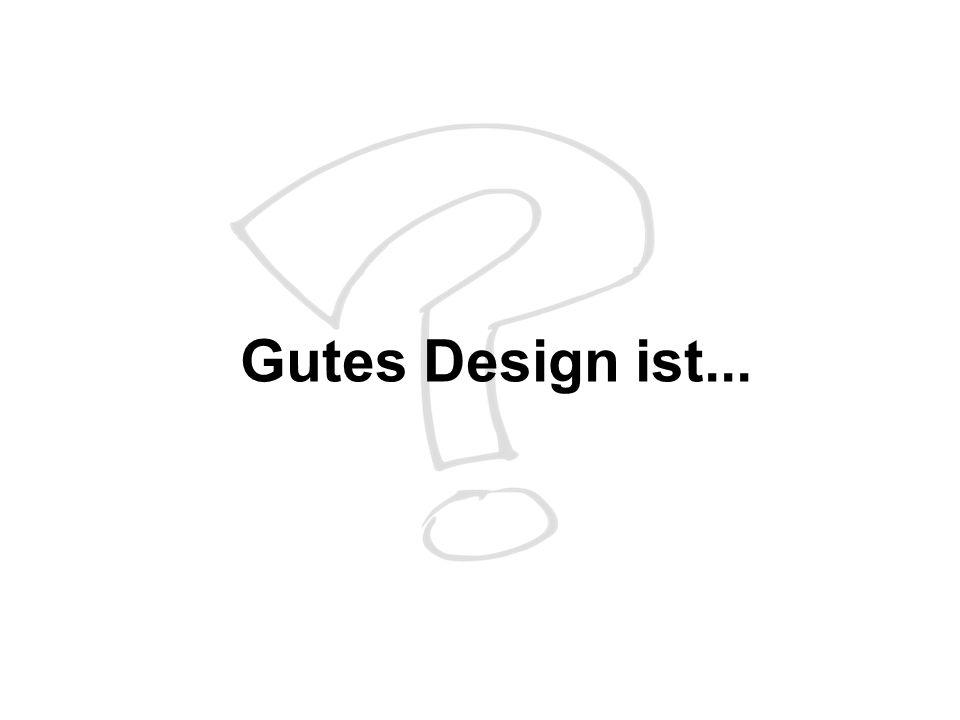 Gutes Design ist...