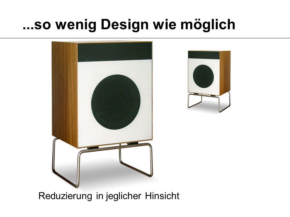 ...so wenig Design wie möglich